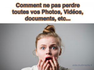 Comment ne pas perdre toutes ses photos vidéos documents